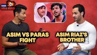Asim Riaz's Brother Angry Reaction On Asim Vs Paras FIGHT | Bigg Boss13 Exclusive Interview