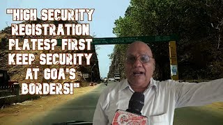 """High SECURITY Registration Plates? First Keep Security At Goa's Borders!"" - Mahesh Dattaram Naik"