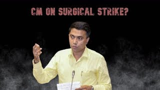 Is Chief Minister, Pramod Sawant On A Surgical Strike?
