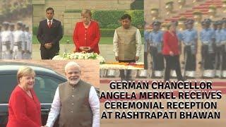 German Chancellor Angela Merkel receives ceremonial reception at Rashtrapati Bhawan