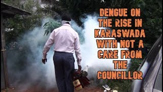 WATCH: Dengue On The Rise In Karaswada With Not A Care From The Councillor