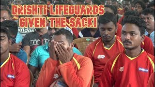 Drishti Lifeguards Given The Sack! A Lifeguards's Union In The Works To Fire Back!