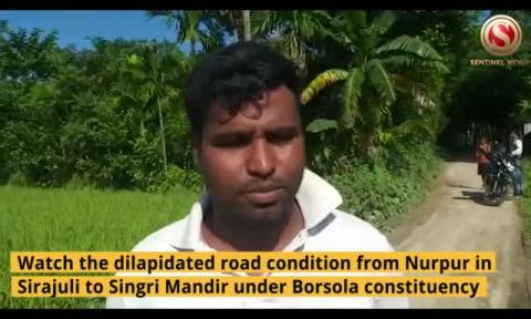 Dilapidated Road Conditions under Borsola Constituency in Sonitpur