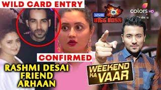 Arhaan Khan Enters As 5th Wild Card Entry | Rashmi Desai's Alleged Boyfriend | Bigg Boss 13