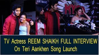 Tujhse Hai Raabta Serial Fame Reem Shaikh Full Interview On Her New Song Teri Aankhen