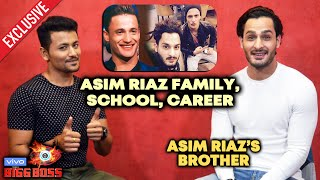 Asim Riaz | Family | School | Career | Lifestyle And More | Asim Riaz's Brother Exclusive Interview
