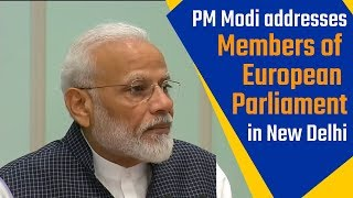 PM Modi addresses Members of European Parliament at 7, Lok Kalyan Marg in New Delhi   PMO