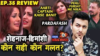 Bigg Boss 13 Review EP. 35 | Shehnaz Vs Himanshi Who Is RIGHT? | Aarti Singh CAPTAIN HOW?