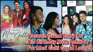 Hasnain Grand Entry On His Birthday With Ashnoor For Meri Galti Song Grand Launch