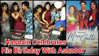 Hasnain Celebrated His Birthday With Actress Ashnoor Kaur During Meri Galti Song Launch