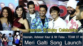 Hasnain, Ashnoor Kaur & Mr Faisu - Team 07 At Meri Galti Song Launch & Hasnain Birthday Celebration
