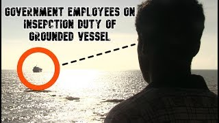 Role Of Govt Employees On Inspection Duty Of Grounded Vessel Comes Under Question