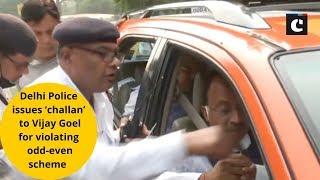 Delhi Police issues 'challan' to Vijay Goel for violating odd-even scheme