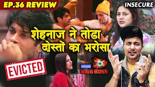 Bigg Boss 13 Review EP. 36 | Shehnaz Gill BREAKS Trust Of Friends | Siddharth Shukla EVICTED?