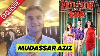 Pati Patni Aur Woh Director Mudassar Aziz Exclusive Interview | Trailer Launch