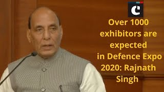 Over 1000 exhibitors are expected in Defence Expo 2020: Rajnath Singh