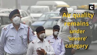 Smog canopies Delhi, air quality remains under 'severe' category