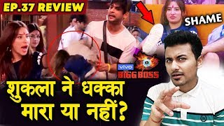 Bigg Boss 13 Review EP. 37 | Did Siddharth Shukla PUSH Mahira? | Shameful Behaviour By Mahira