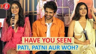 Have You Seen The Original Pati, Patni Aur Woh? Kartik Aaryan, Bhumi Pednekar, Ananya Panday Answer