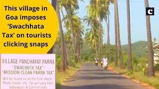 This village in Goa imposes 'Swachhata Tax' on tourists clicking snaps