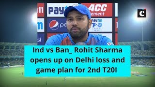 Ind vs Ban: Rohit Sharma opens up on Delhi loss and game plan for 2nd T20I