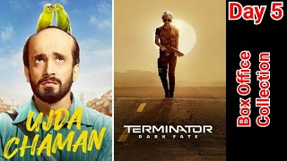Ujda Chaman Vs Terminator Dark Fate Collection Till Day 5 In Trade