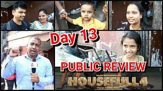 Housefull 4 Public Review On 13th Day At Gaiety Galaxy Theatre In Mumbai