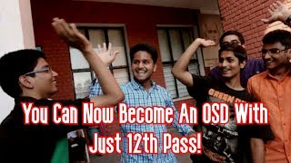 You Can Now Become An OSD With Just 12th Pass!