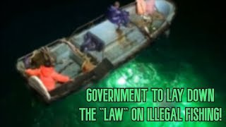"""Govt To Lay Down The """"Law"""" On Illegal Fishing!"""