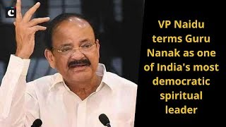 VP Naidu terms Guru Nanak as one of India's most democratic spiritual leader