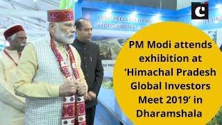 PM Modi attends exhibition at 'Himachal Pradesh Global Investors Meet 2019' in Dharamshala