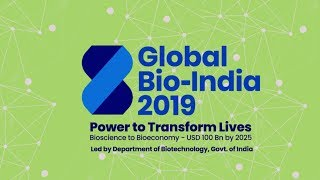 Global Bio-India 2019: Power to Transform Lives