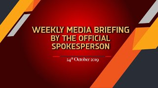 Weekly Media Briefing by the Official Spokesperson (October 24, 2019)