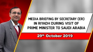 Media Briefing by Secretary (ER) in Riyadh during visit of Prime Minister to Saudi Arabia