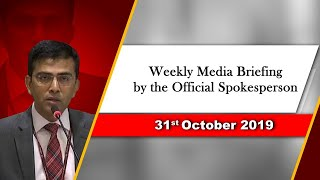 Weekly Media Briefing by the Official Spokesperson (October 31, 2019)