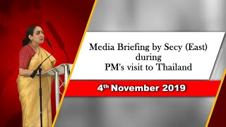 Media Briefing by Secy (East) during PM's visit to Thailand (November 04, 2019)