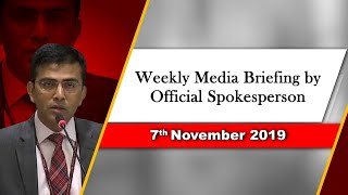 Weekly media briefing by Official Spokesperson (November 7, 2019)