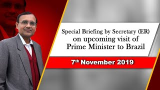 Special Briefing by Secretary (ER) on upcoming visit of Prime Minister to Brazil