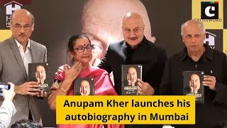 Anupam Kher launches his autobiography in Mumbai