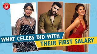 Priyanka Chopra To Arjun Kapoor - Here's What Our Favourite Celebs Did With Their First Salaries