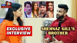 Bigg Boss 13 | Shehnaz Gill's Brother Exclusive Interview | Siddharth Shukla, Asim, Himanshi | BB 13