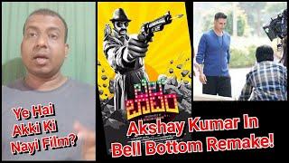 Akshay Kumar's Next Film To Be A Remake Of Kannada Film Bell Bottom!