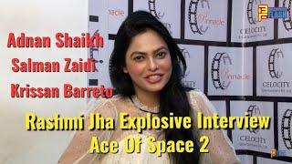Rashmi Jha EXPLOSIVE Interview - Adnan Shaikh, Salman Zaidi & Krissan Barreto - Ace Of Space 2