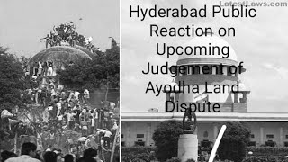 Hyderabadi Public Reaction on | Upcoming Judgement of Ayodhya Land Dispute