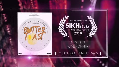 Butter Toast (2019) - Short Film | Official Selection at Sikhlens – Sikh Arts & Film Festival 2019 (California) | RFE