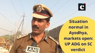 Situation normal in Ayodhya, markets open: UP ADG on SC verdict