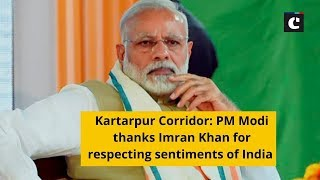 Kartarpur Corridor: PM Modi thanks Imran Khan for respecting sentiments of India