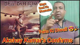 Akshay Kumar Officially Confirms Bell Bottom Movie, Fir Diya Akki Ne Fans Ko Naye Saal Ka Tofha