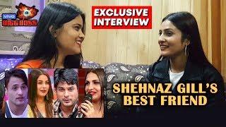 Bigg Boss 13 | Shehnaz Gill's BEST FRIEND Exclusive Interview | Siddharth, Asim, Himanshi | BB 13