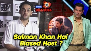 Is Salman Khan BIASED In Hosting? | Vikas Gupta Reaction | Bigg Boss 13 Latest Update